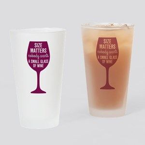Wine Size Matters Drinking Glass