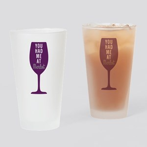 Had Me At Merlot Drinking Glass