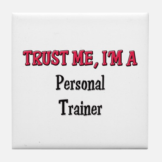 Trust Me I'm a Personal Trainer Tile Coaster