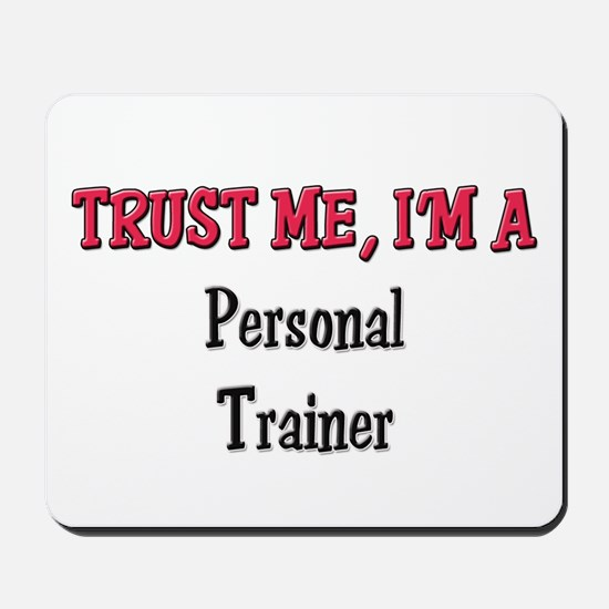 Trust Me I'm a Personal Trainer Mousepad