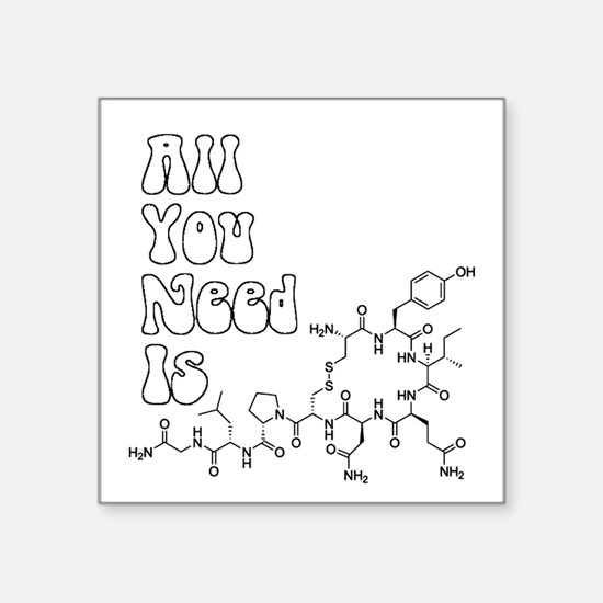 All You Need Is [oxytocin] Sticker