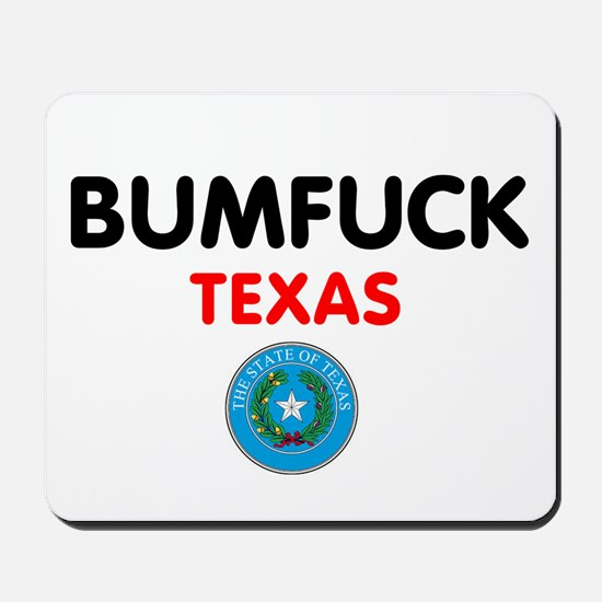 BUMFUCK - TEXAS Mousepad