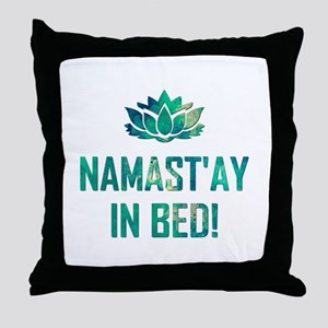 NAMASTAY IN BED! Throw Pillow