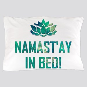 NAMASTAY IN BED! Pillow Case