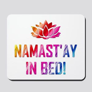 NAMASTAY IN BED! Mousepad