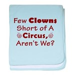 Few Clowns Short of a Circus baby blanket