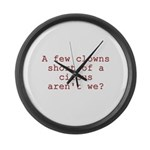 Few Clowns Short of a Circus Large Wall Clock