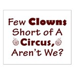 Few Clowns Short of a Circus Small Poster