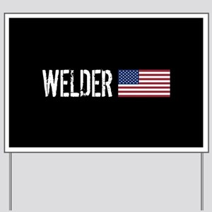 Welding: Welder (American Flag) Yard Sign