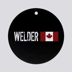 Welding: Welder (Canadian Flag) Round Ornament
