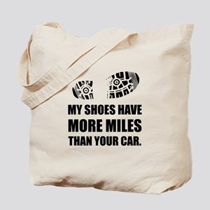 My Shoes More Miles Than Car Tote Bag