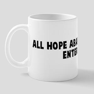 All hope abandon ye who enter Mug