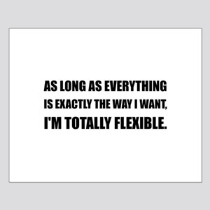 The Way I Want Totally Flexible Posters