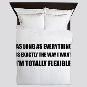 The Way I Want Totally Flexible Queen Duvet