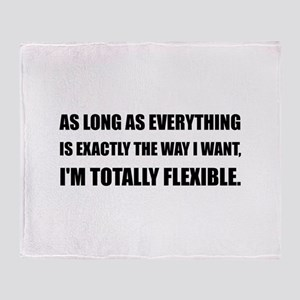 The Way I Want Totally Flexible Throw Blanket