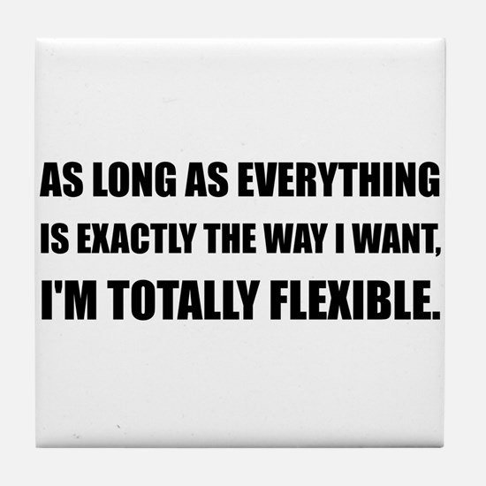 The Way I Want Totally Flexible Tile Coaster