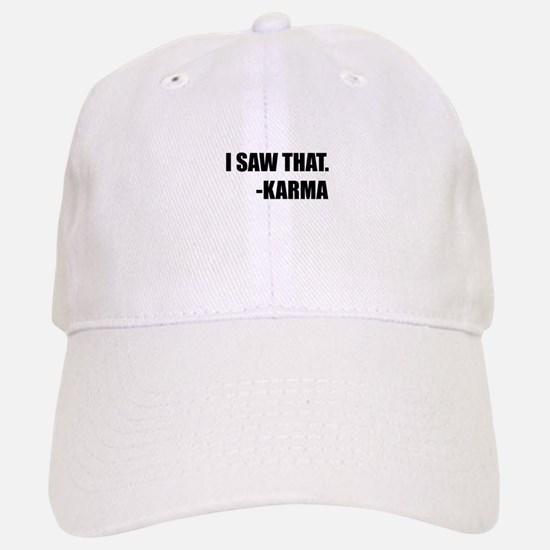 I Saw That Karma Baseball Baseball Baseball Cap