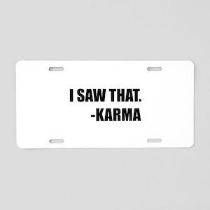 I Saw That Karma Aluminum License Plate