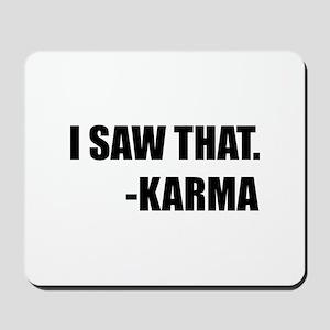I Saw That Karma Mousepad