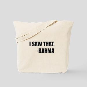 I Saw That Karma Tote Bag