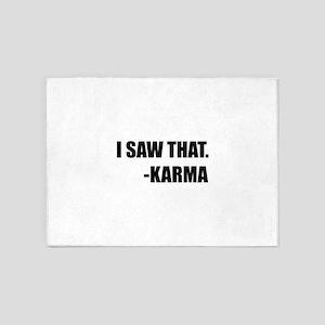 I Saw That Karma 5'x7'Area Rug