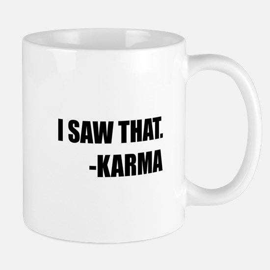 I Saw That Karma Mugs
