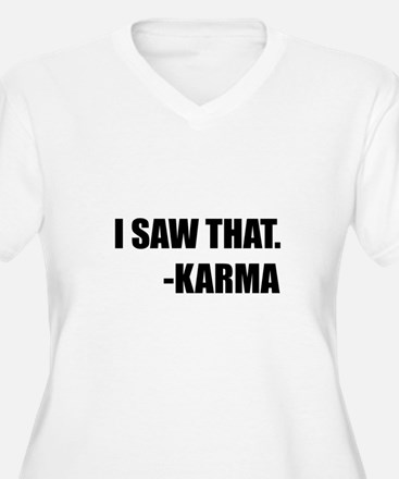 I Saw That Karma Plus Size T-Shirt