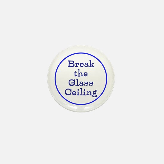 Break the glass ceiling Mini Button