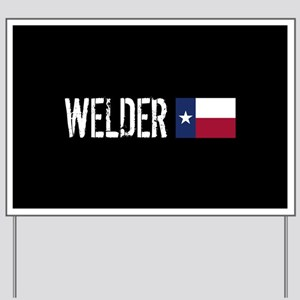 Welding: Welder (Texas Flag) Yard Sign