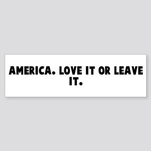 America Love it or leave it Bumper Sticker