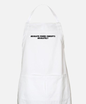 Absolute power corrupts absol BBQ Apron