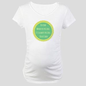Dalai Lama Quote Maternity T-Shirt