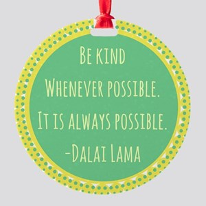 Dalai Lama Quote Round Ornament