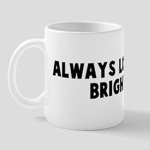 Always look on the bright sid Mug