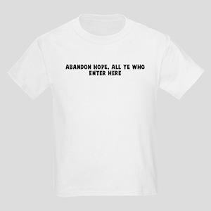 Abandon hope all ye who enter Kids Light T-Shirt