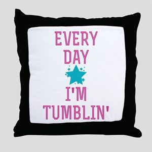 Every Day I'm Tumblin' Throw Pillow