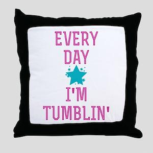 Every Day I'm Tumblin' Throw Pillow