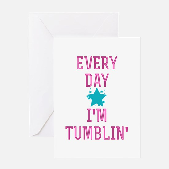 Every Day I'm Tumblin' Greeting Cards