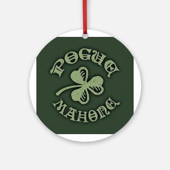 Pogue Mahone Round Ornament