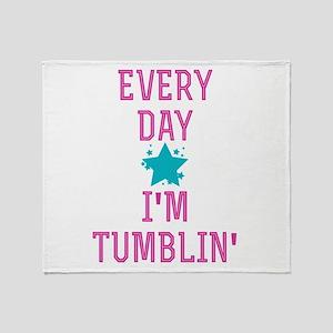 Every Day I'm Tumblin' Throw Blanket