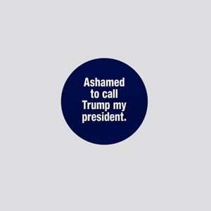 Ashamed Of Trump Mini Button