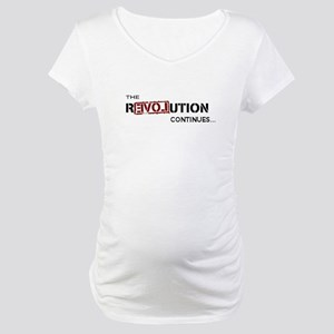 the revolution continues Maternity T-Shirt
