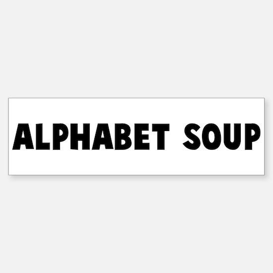 Alphabet soup Bumper Bumper Bumper Sticker