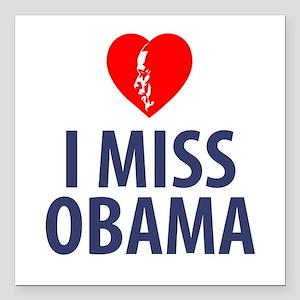 "I Miss Obama Square Car Magnet 3"" x 3"""