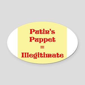 Putins Puppet is Illegitimate Oval Car Magnet