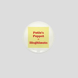 Putins Puppet is Illegitimate Mini Button