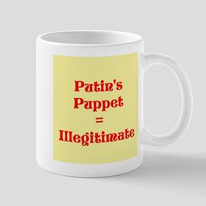 Putins Puppet is Illegitimate Mugs