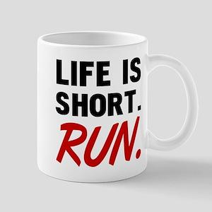 Life Is Short, Run Mugs