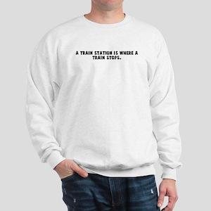 A train station is where a tr Sweatshirt