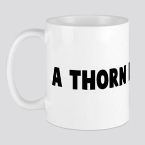 A thorn in my side Mug
